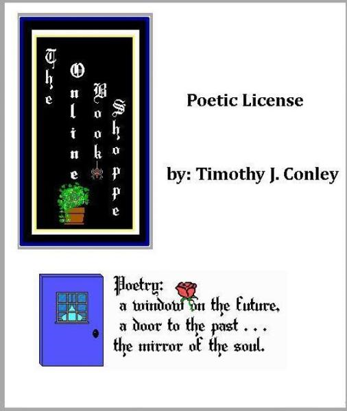 Poetic License By: Tim Conley