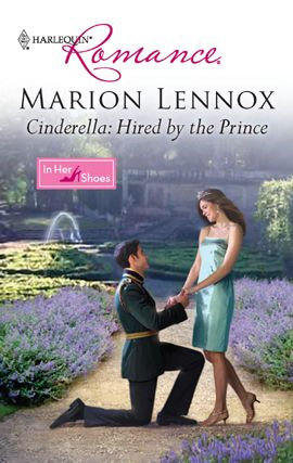 Cinderella: Hired by the Prince By: Marion Lennox