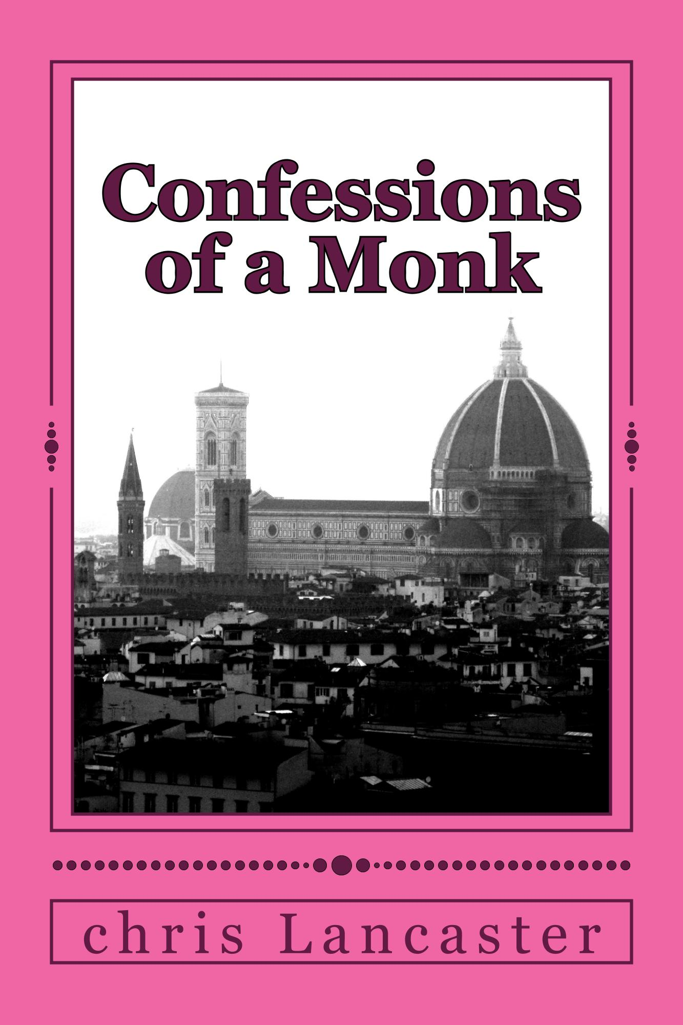 Confessions of a Monk By: Chris Lancaster