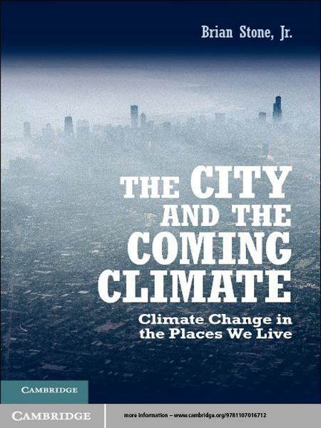 The City and the Coming Climate Climate Change in the Places We Live