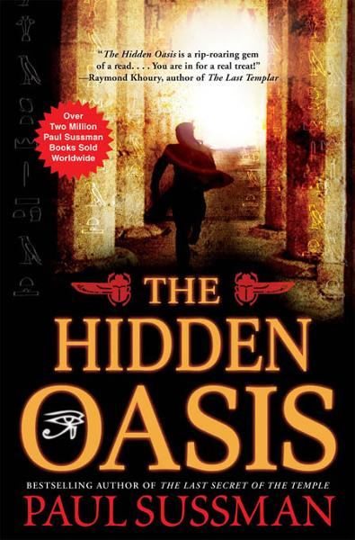 The Hidden Oasis By: Paul Sussman