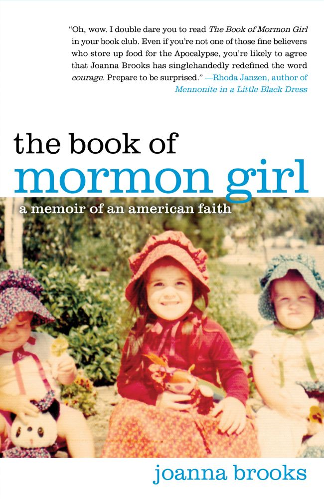 The Book of Mormon Girl By: Joanna Brooks