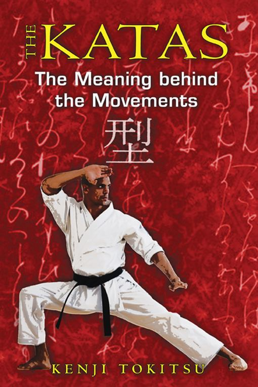 The Katas: The Meaning behind the Movements