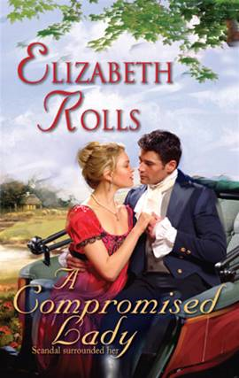 A Compromised Lady By: Elizabeth Rolls