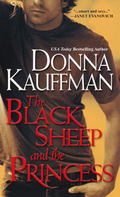 The Black Sheep And the Princess By: Donna Kauffman