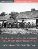 download Slave Narratives: A Folk History of Slaves in the United States from Interviews With Former Slaves  Arkansas Narratives, Part 1 (Illustrated Edition) book
