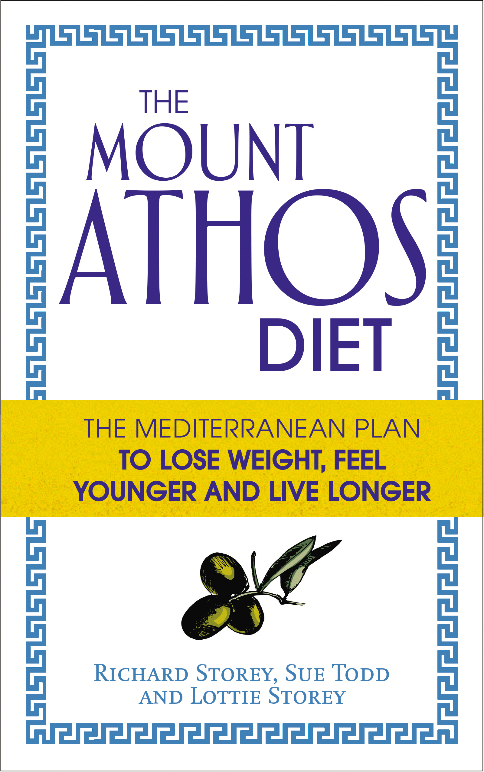 The Mount Athos Diet The Mediterranean Plan to Lose Weight,  Feel Younger and Live Longer
