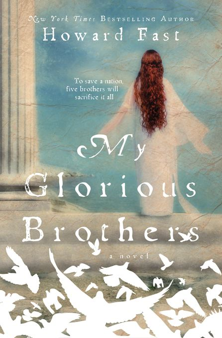 My Glorious Brothers By: Howard Fast