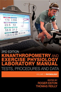 Kinanthropometry And Exercise Physiology Laboratory Manual: Tests, Procedures And Data: