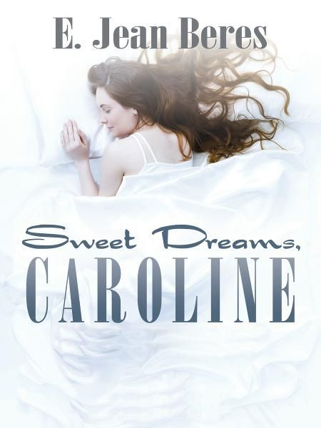 Sweet Dreams, Caroline