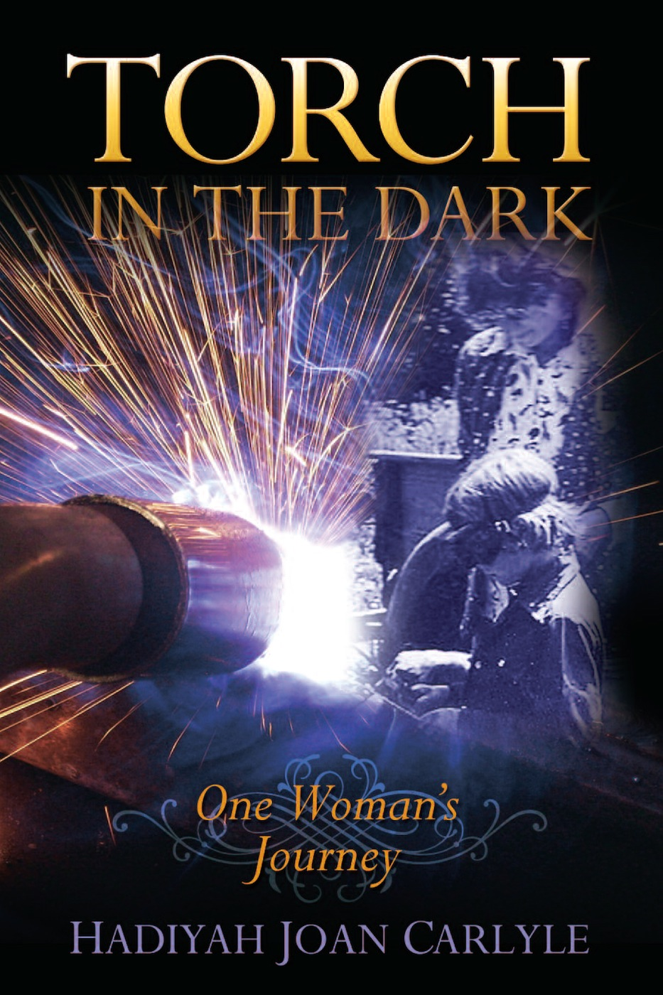 Torch in the Dark By: Hadiyah Joan Carlyle