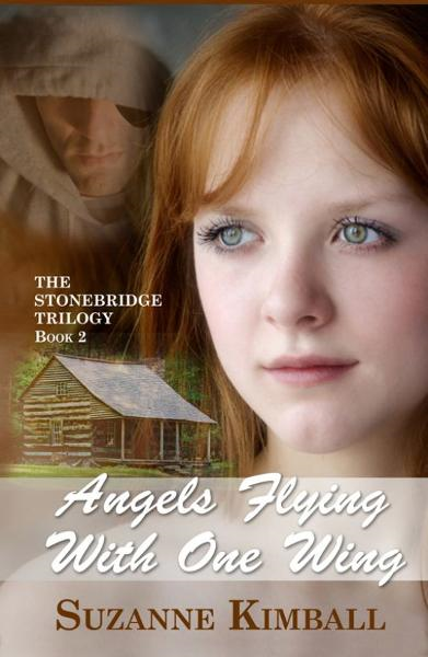 Angels Flying With One Wing, Book 2 of the Stonebridge Trilogy