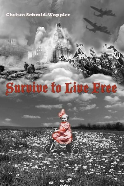 Survive to Live Free By: Christa Schmid-Wappler