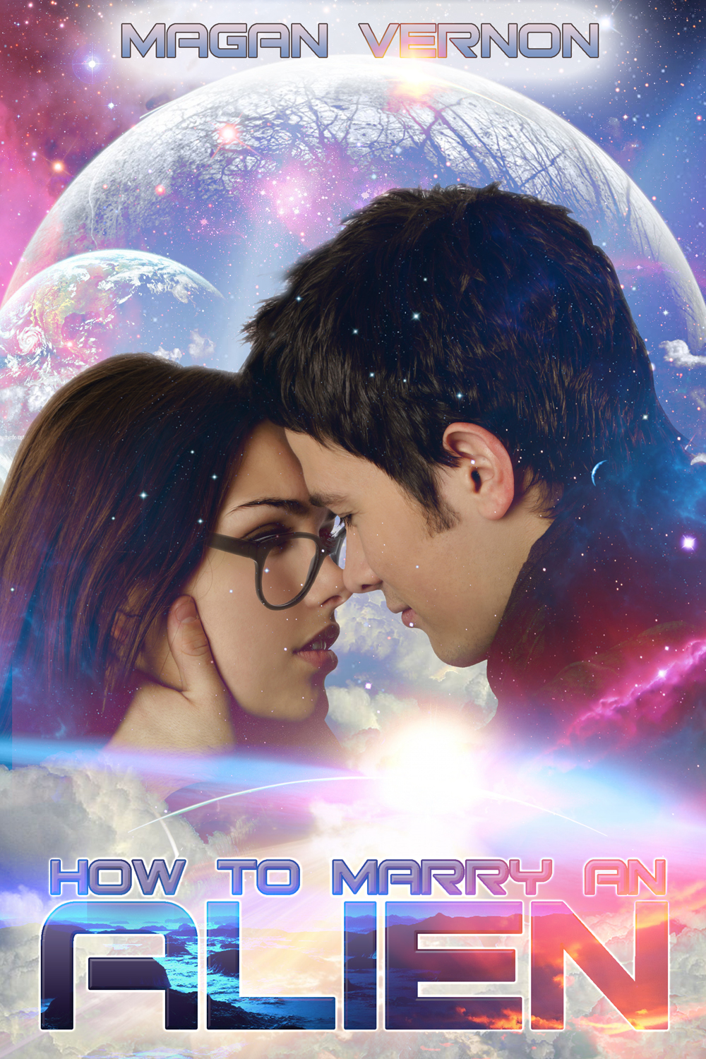 How to Marry an Alien By: Magan Vernon
