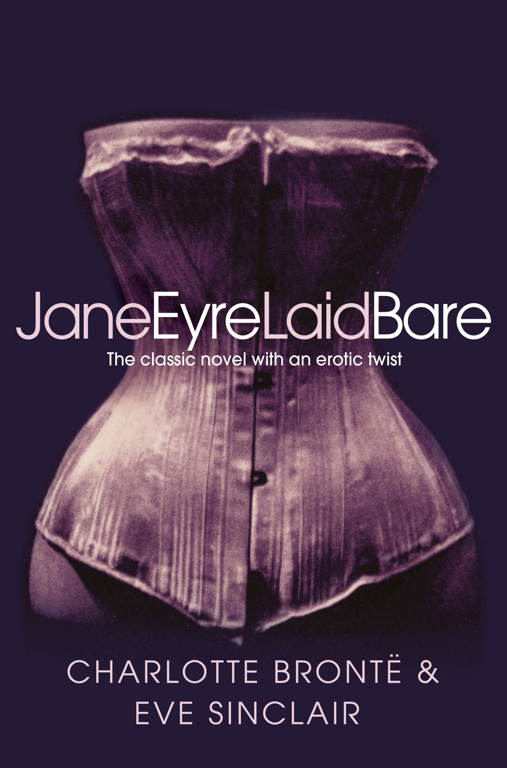 Picture of Jane Eyre Laid Bare: The classic novel with an erotic twist