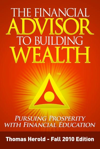 The Financial Advisor to Building Wealth - Pursuing Prosperity with Financial Education - Vol. 1:1 By: Thomas Herold