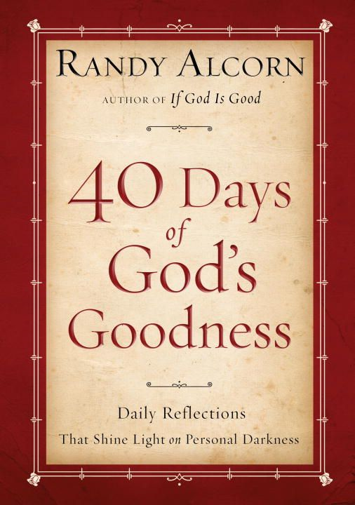Ninety Days of God's Goodness By: Randy Alcorn