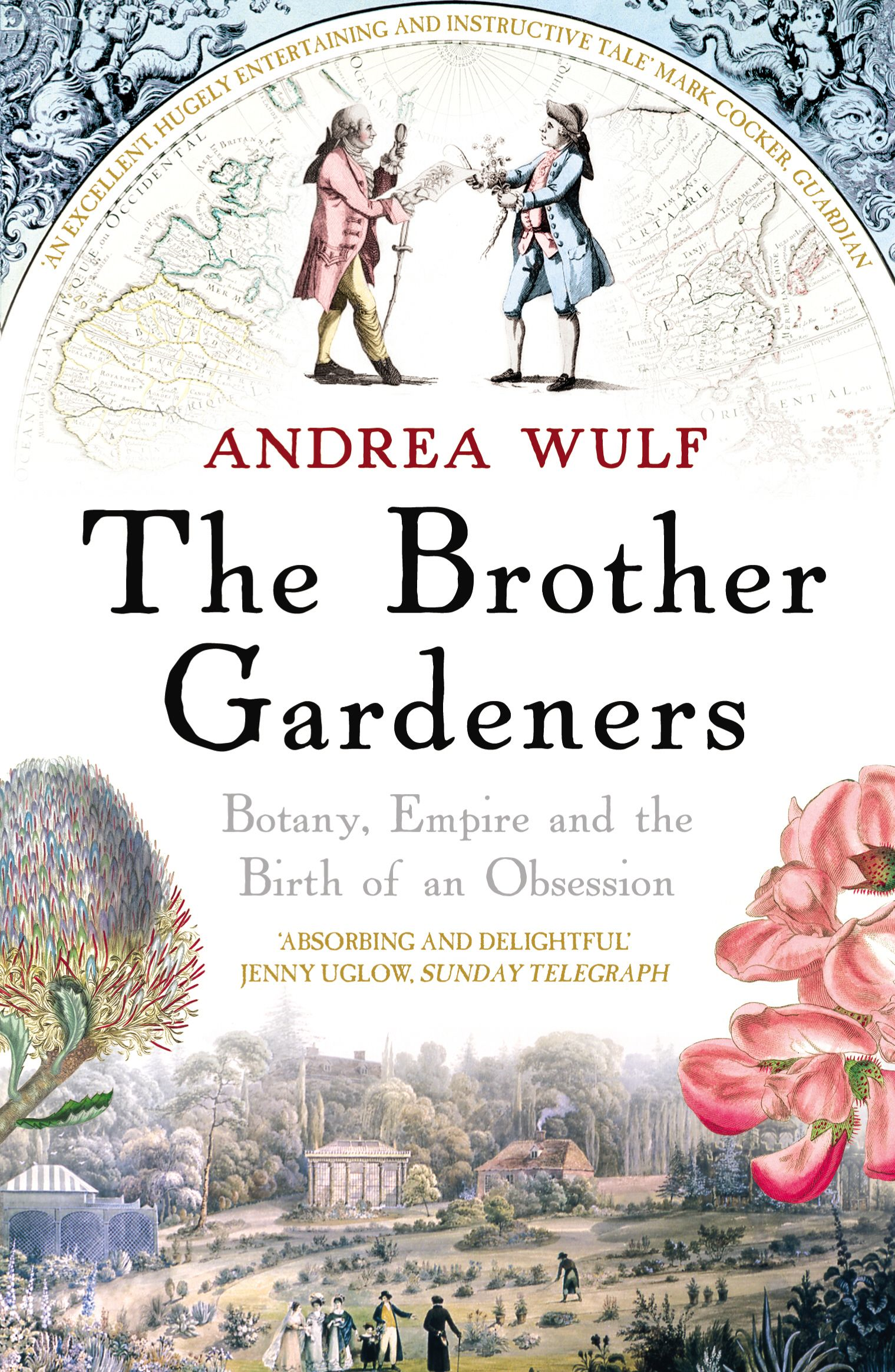 The Brother Gardeners Botany,  Empire and the Birth of an Obsession