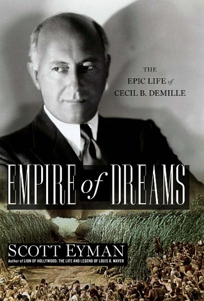 Empire of Dreams By: Scott Eyman