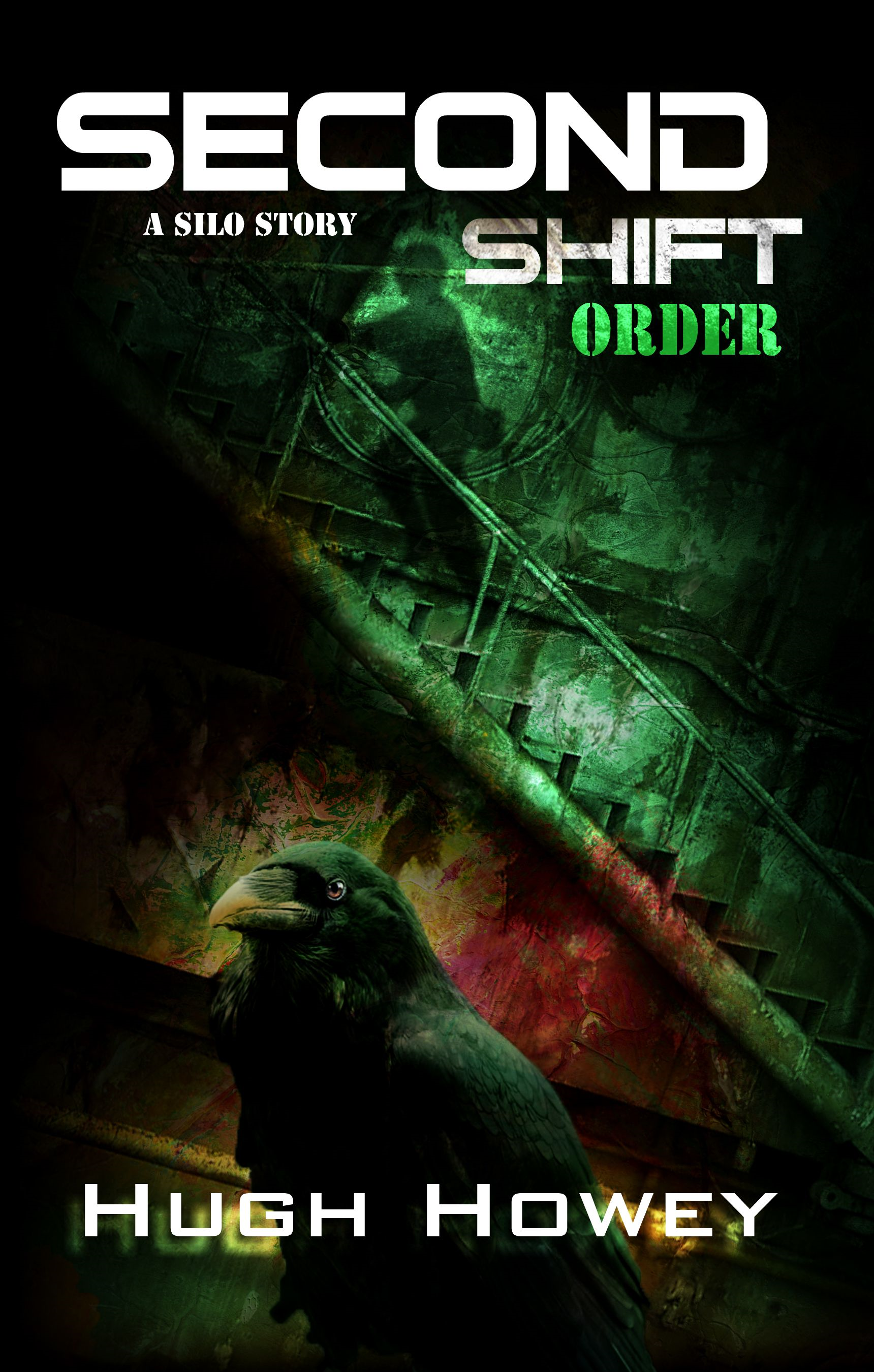 Second Shift - Order (Part 7 of the Wool Series) By: Hugh Howey
