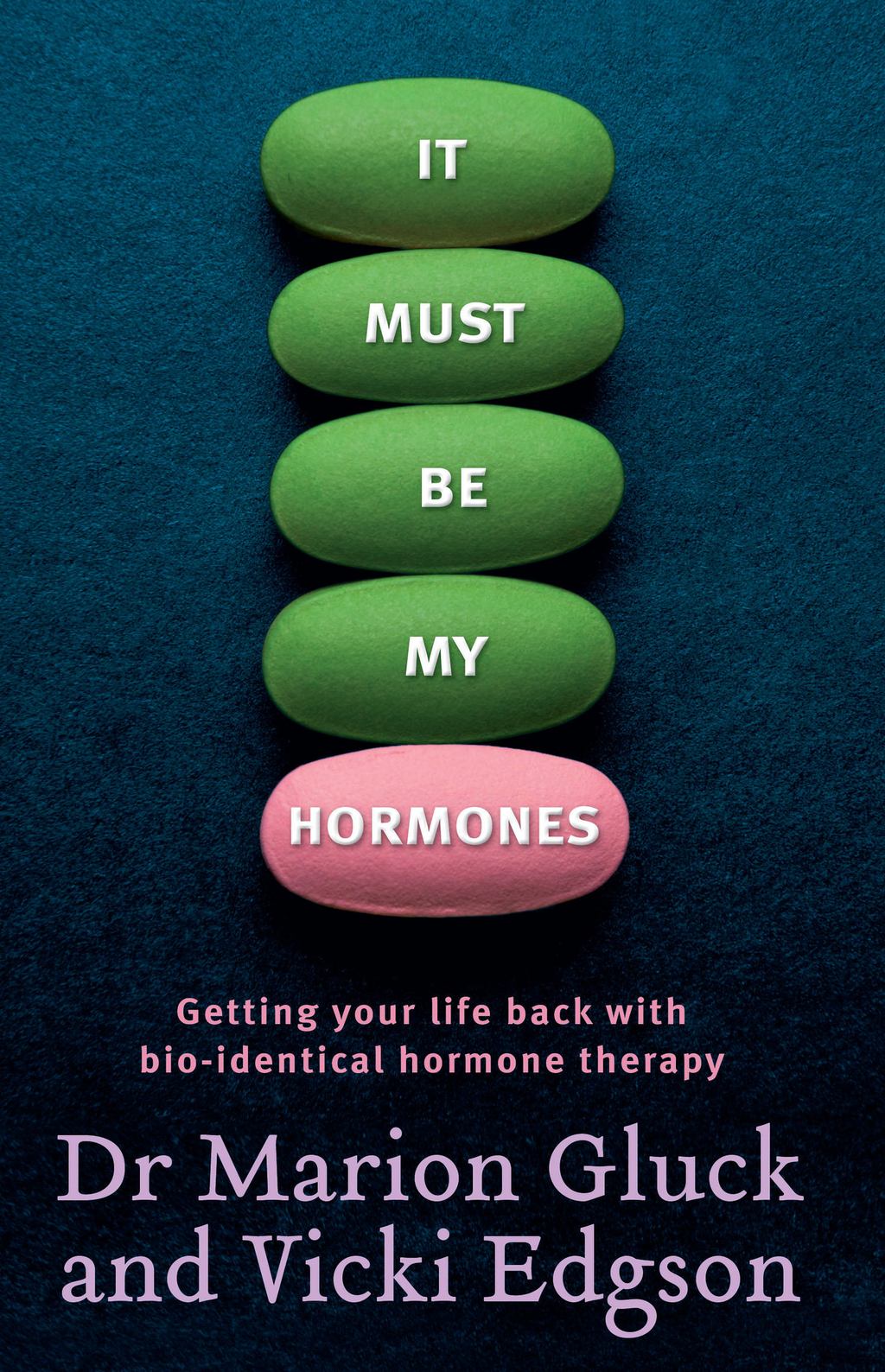 It Must be My Hormones By: Marion Gluck,Vicki Edgson