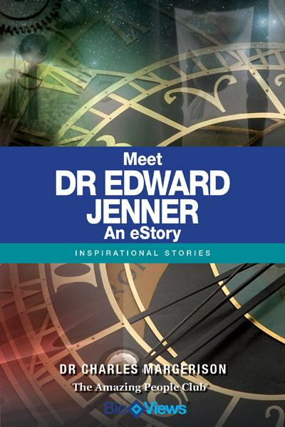 Meet Dr Edward Jenner - An eStory By: Charles Margerison