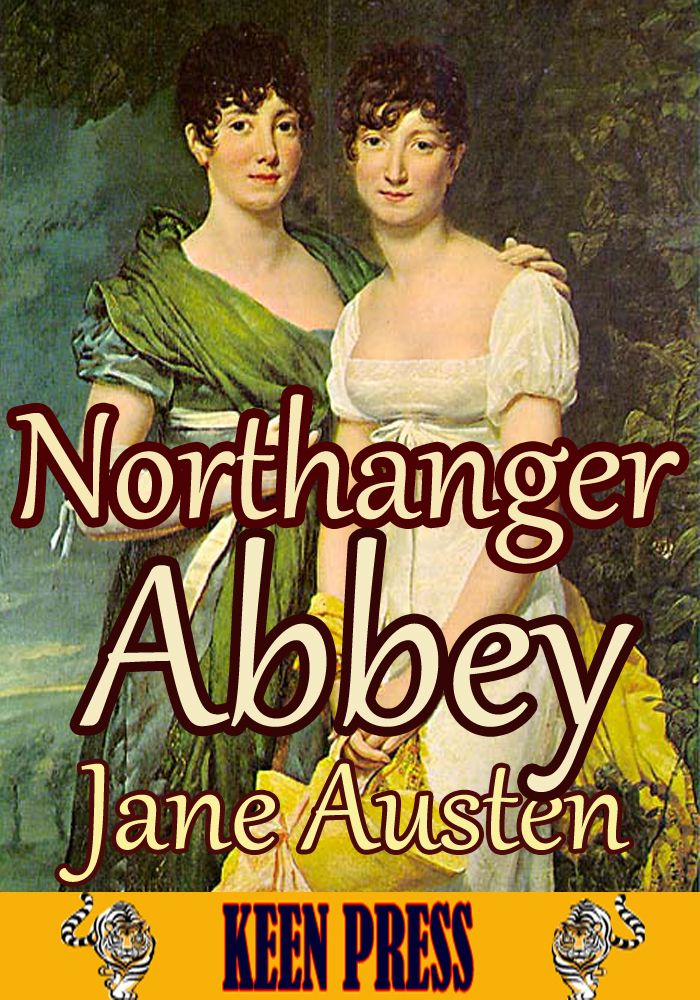 Northanger Abbey: The Timeless Classic Novel