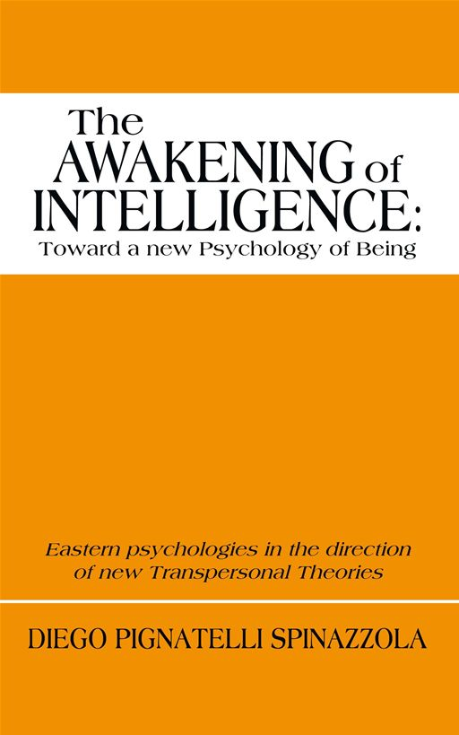 The Awakening Of Intelligence: Toward A New Psychology Of Being