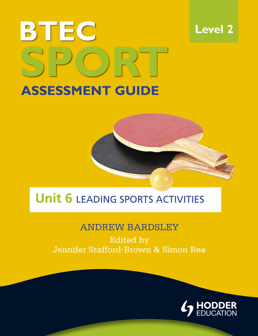 BTEC Sport Level 2 Assessment Guide: Unit 6 Leading Sports Activities