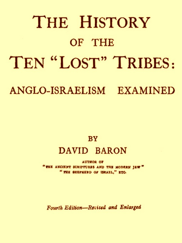 The History of the Ten Lost Tribes, Fourth Edition