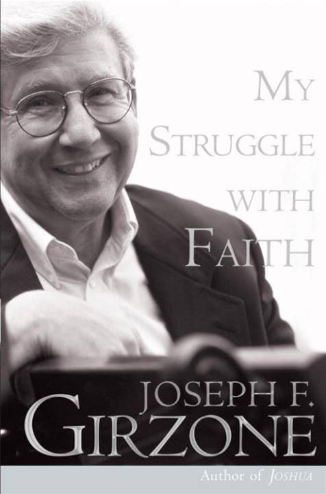 My Struggle with Faith By: Joseph F. Girzone