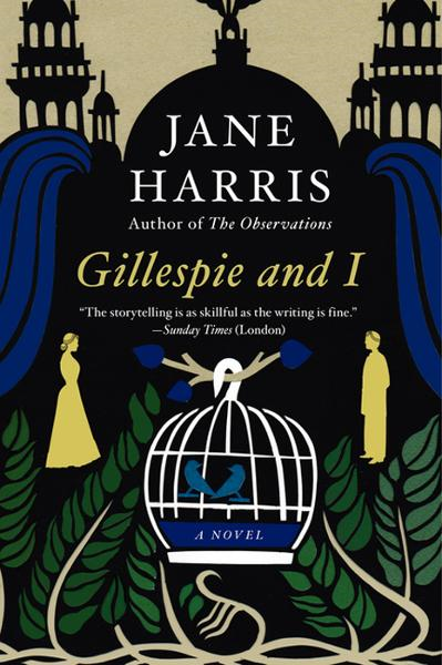 Gillespie and I By: Jane Harris