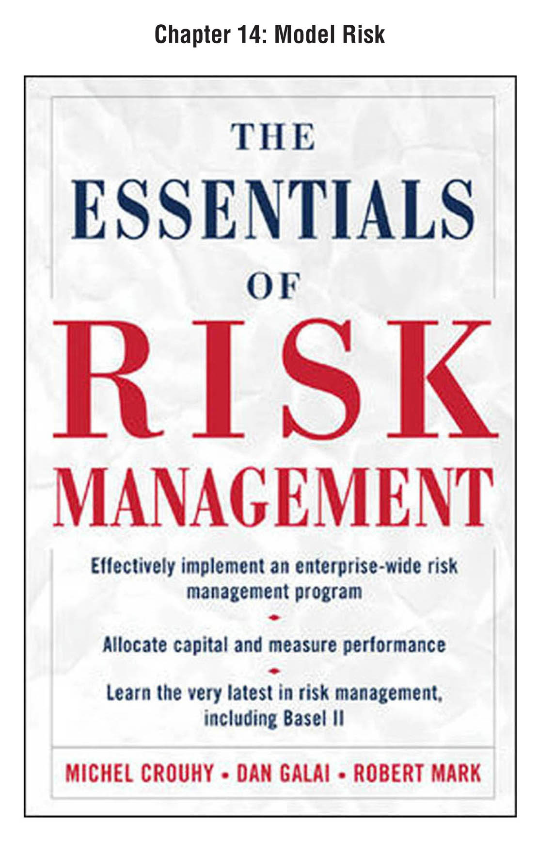 The Essentials of Risk Management, Chapter 14 - Model Risk By: Michel Crouhy,Dan Galai,Robert Mark