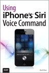 Using iPhone's Siri Voice Command By: Brad Miser
