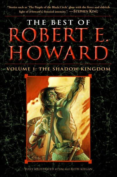 The Best of Robert E. Howard     Volume 1 By: Robert E. Howard