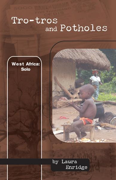 Tro-tros and Potholes, West Africa: Solo