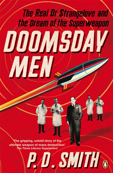 Doomsday Men The Real Dr Strangelove and the Dream of the Superweapon