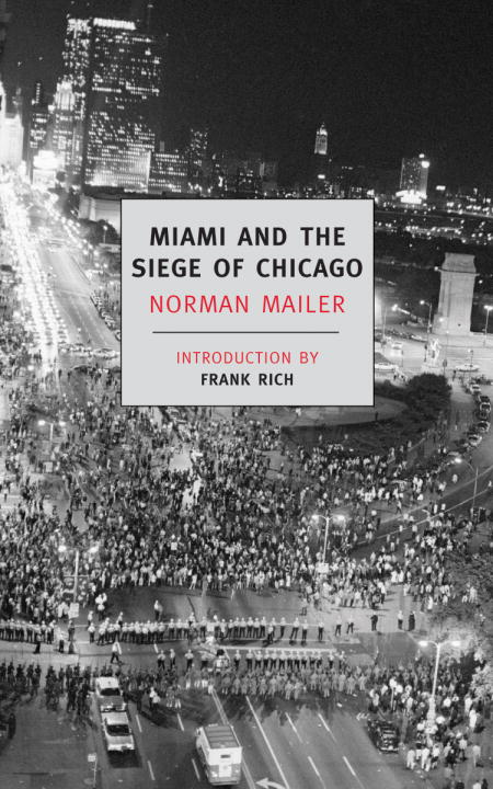 Miami and the Siege of Chicago By: Norman Mailer