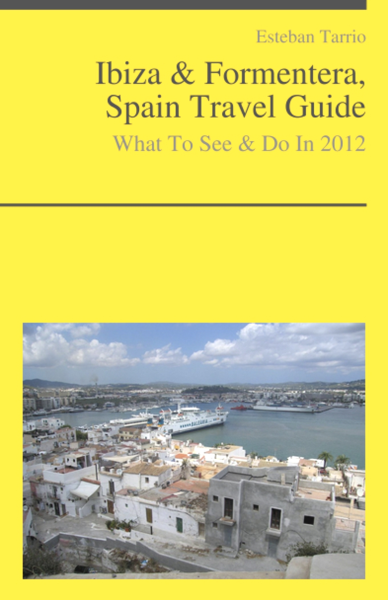 Ibiza & Formentera, Spain Travel Guide - What To See & Do In 2012