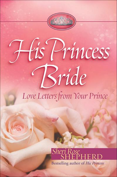 His Princess Bride By: Sheri Rose Shepherd
