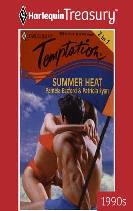 Summer Heat: July\August By: Pamela Burford,Patricia Ryan