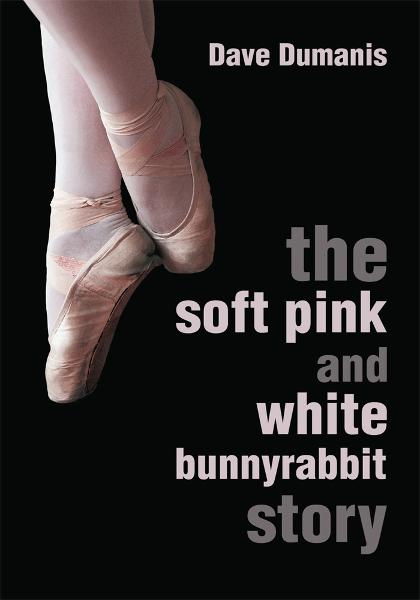 The Soft Pink and White Bunnyrabbit Story By: Dave Dumanis