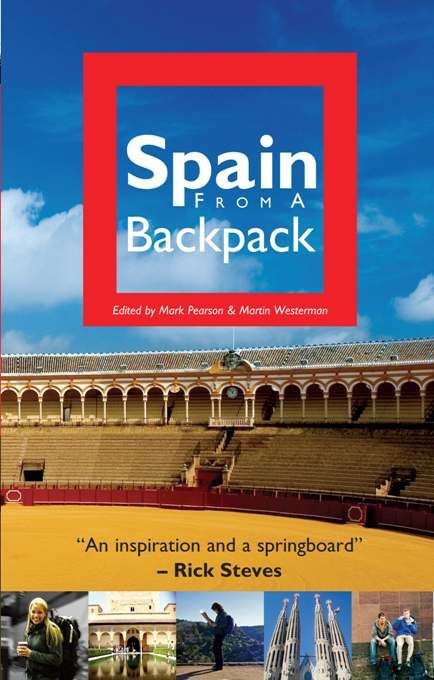 Spain from a Backpack By: Mark Pearson,Martin Westerman
