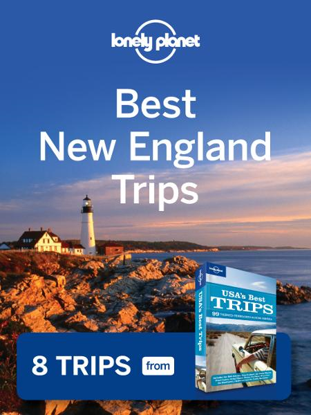 Lonely Planet Best New England Trips By: Lonely Planet