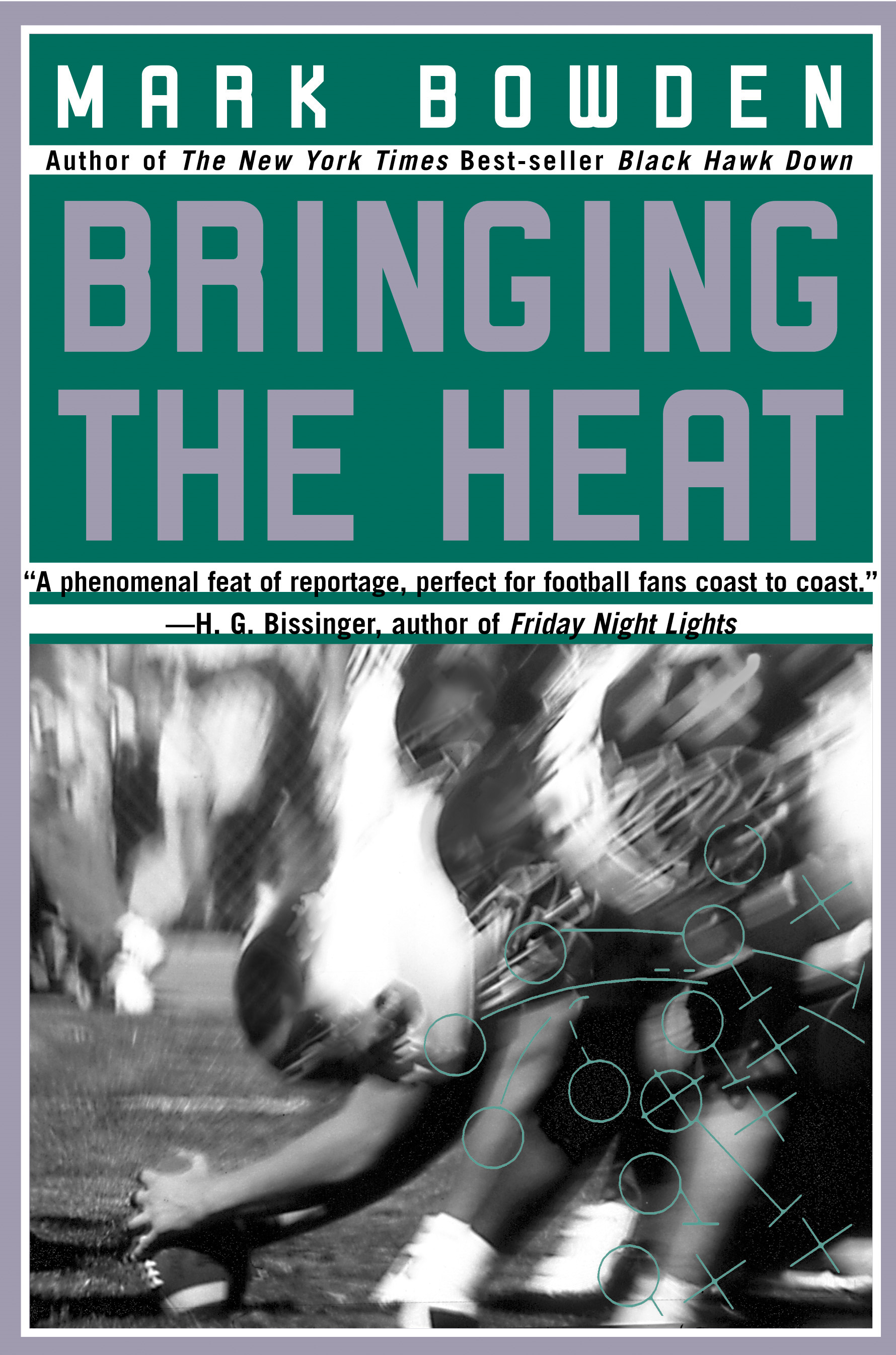 Bringing the Heat By: Mark Bowden