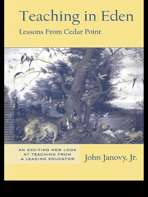 Teaching in Eden By: John Janovy, Jr.