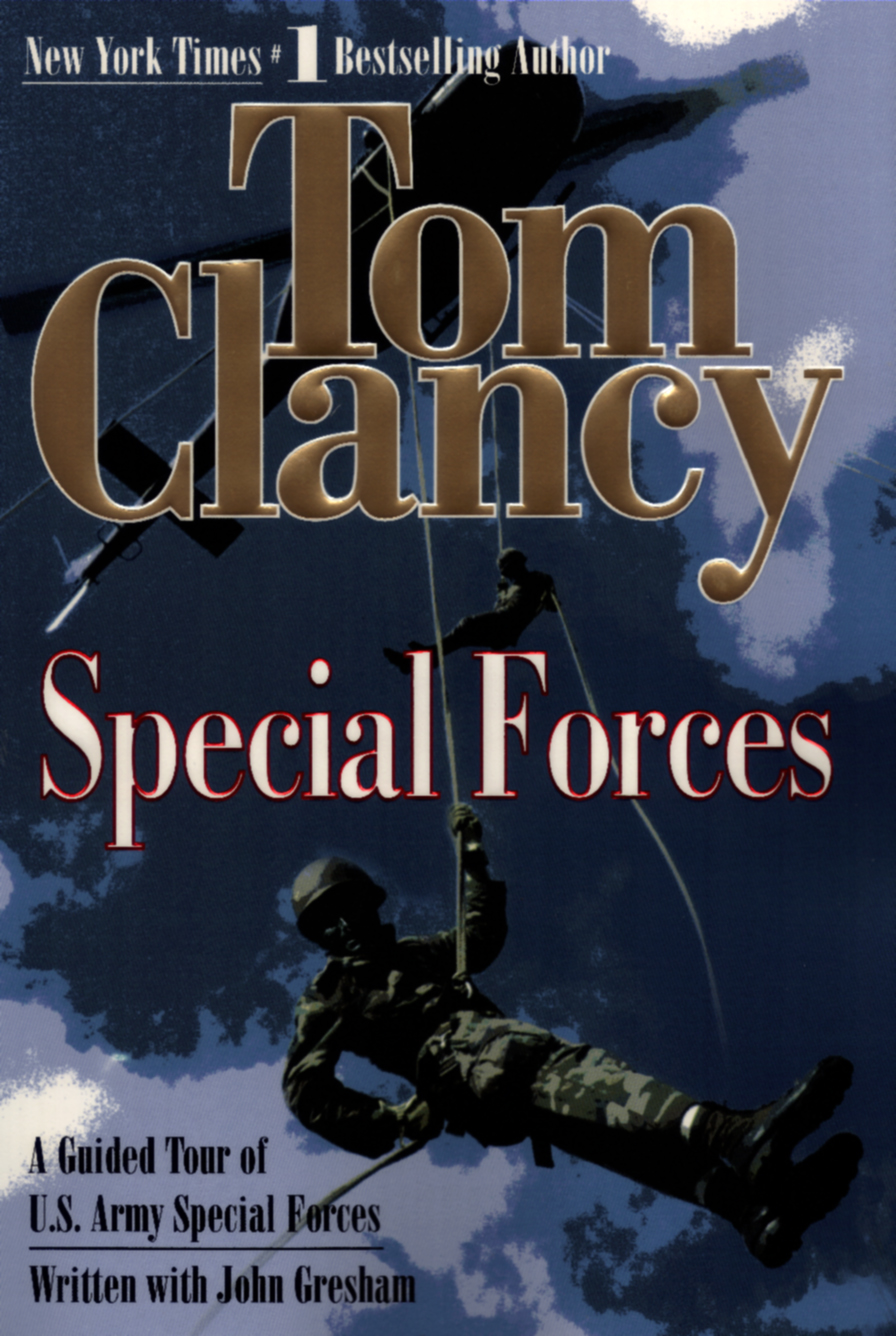 Special Forces By: John Gresham,Tom Clancy