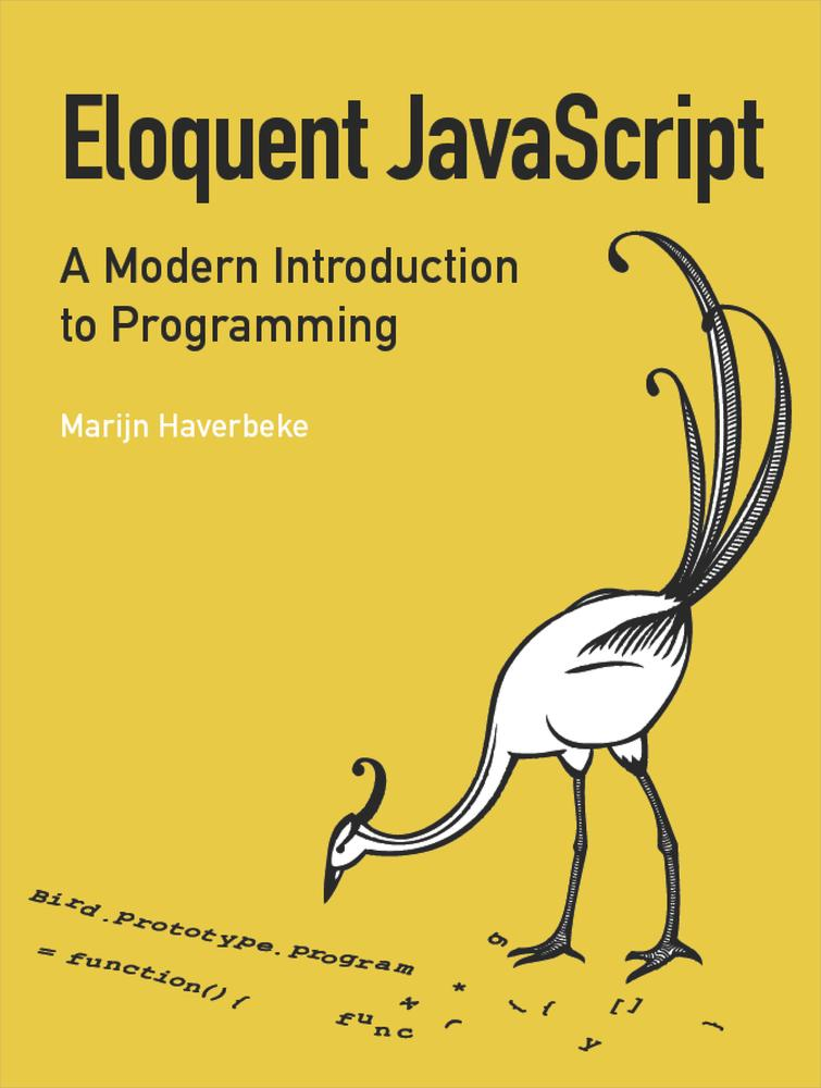 Eloquent JavaScript By: Marijn Haverbeke