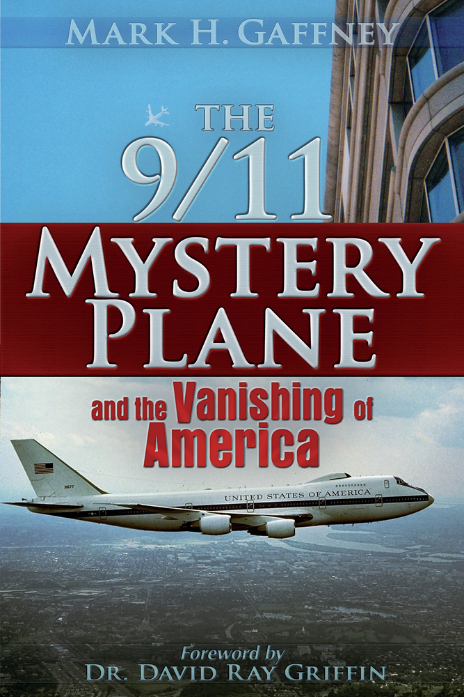 The 9/11 Mystery Plane By: Mark H. Gaffney