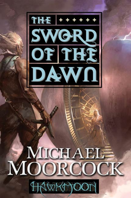 Hawkmoon: The Sword of the Dawn By: Michael Moorcock
